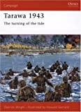 Tarawa 1943: The Turning of the Tide (Praeger Illustrated Military History)