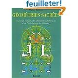 Géométries sacrées : Du corps humain, des phénomènes telluriques et de l'architecture des bâtisseurs