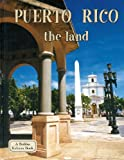 Puerto Rico the Land (Lands, Peoples, and Cultures)