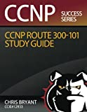 img - for Chris Bryant's CCNP ROUTE 300-101 Study Guide book / textbook / text book