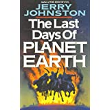 "The Last Days of Planet Earthvon ""Jerry Johnston"""