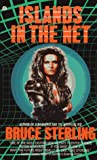 Islands in the Net (0441374239) by Bruce Sterling