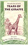 Tears Of The Giraffe (0748662731) by Alexander Mccall Smith