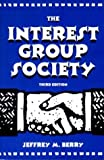 The Interest Group Society (0673525112) by Berry, Jeffrey M.
