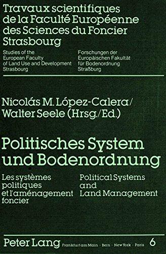 Politisches System und Bodenordnung Les systèmes politiques et laménagement foncier - Political Systems and Land Management (Forschungen der ... für Bodenordnung, Straßburg)  (Tapa Blanda)