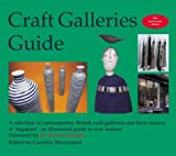 Craft Galleries Guide: A Selecton of British Contemporary Craft Galleries and Their Makers cover image