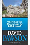 img - for Where Has the Church Been for 2000 years? book / textbook / text book