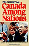 img - for Canada Among Nations 1986: Talking Trade book / textbook / text book