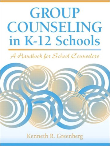Group Counseling in K-12 Schools: A Handbook for School...