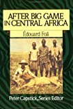 After Big Game in Central Africa (Peter Capstick's Library)