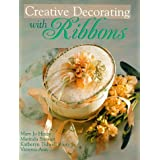 Creative Decorating with Ribbonsby Mary Jo Hiney