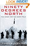 Ninety Degrees North: Quest For The N...