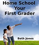 img - for Home School Your First Grader book / textbook / text book