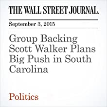 Group Backing Scott Walker Plans Big Push in South Carolina (       UNABRIDGED) by Patrick O'Connor Narrated by Alexander Quincy