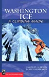 img - for Washington Ice: A Climbing Guide (Climbing Guides) book / textbook / text book