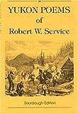 Yukon Poems of Robert W. Service (0865410402) by Service, Robert W.