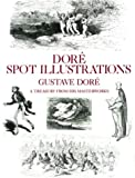 Dore Spot Illustrations: A Treasury from His Masterworks (Dover Pictorial Archives) (048625495X) by Dore, Gustave