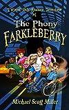 The Phony Farkleberry: Twisted Oak Amateur Detectives #1