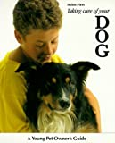img - for Taking Care of Your Dog (Young Pet Owner's Guides) book / textbook / text book