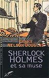 echange, troc Carole Nelson Douglas - Sherlock Holmes et sa muse