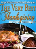 Weight Watchers New Points Plus Plan The Very Best Thanksgiving Recipes Cookbook