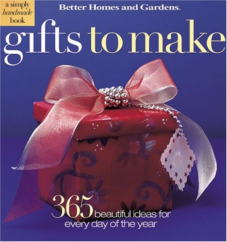 Gifts to Make: 365 Beautifully Easy Ideas (Better Homes & Gardens), ERLE STANLEY GARDNER