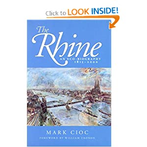 The Rhine: An Eco-biography, 1815-2000 (Weyerhaeuser Environmental Books) Mark Cioc and William Cronon
