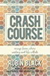 Crash Course: Essays From Where Writi...