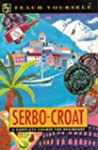 Serbo-Croat:A Complete Course for Beg...
