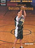 img - for Basketball: Outside Shooting (High Interest Books: Sports Clinic) book / textbook / text book