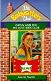 Dawn and the We Love Kids Club (Babysitters Club S.) (059013535X) by Ann M. Martin
