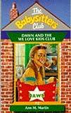 Dawn and the We Love Kids Club (Babysitters Club S.) (059013535X) by Ann M. Martin