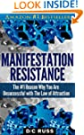 Manifestation Resistance: The #1 Reas...