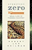 img - for Overstory: Zero: Real Life in Timber Country 2nd edition by Heilman, Robert Leo (2014) Paperback book / textbook / text book