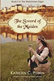 img - for The Sword of the Maiden (The Watchmen Saga) (Volume 2) book / textbook / text book