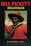 Bill Pickett: Bulldogger