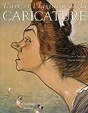 echange, troc Laurent Baridon, Martial Guédron - L'art et l'histoire de la caricature