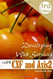 Developing Web Services with Apache CXF and Axis2 (3rd edition)