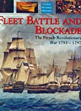 Fleet Battle and Blockade: The French Revolutionary War 1793-1797 (Caxton pictorial histories)