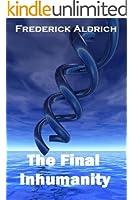 The Final Inhumanity