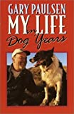 img - for My Life in Dog Years By Gary Paulsen book / textbook / text book