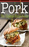 Pork :The Ultimate Recipe Guide