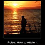 Poise: How to Attain It | D Stark