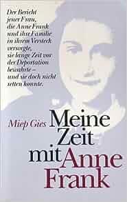 Meine Zeit mit Anne Frank: Miep Gies: 9783502182665: Amazon.com: Books