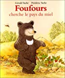 img - for Foufours cherche le pays du miel book / textbook / text book