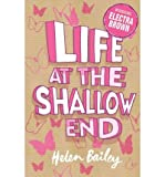 Helen Bailey The Crazy World of Electra Brown Collection 4 Books - RRP £23.96: Life at the Shallow End, Out of My Depth,Swimming Against the Tide & Taking the Plunge (Electra Brown)