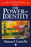 The Power of Identity (Information Age/Manuel Castells, Vol 2) (v. 2) (1557868735) by Castells, Manuel