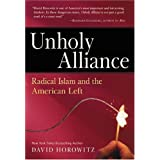 Unholy Alliance: Radical Islam and the American Leftby David Horowitz