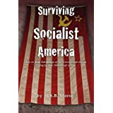 Surviving Socialist America: How to Take Advantage of the Government That Is Trying to Take Advantage of You