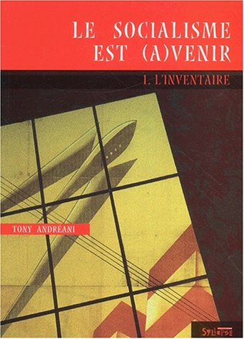 Le socialisme est (a)venir, tome 1 : L'Inventaire